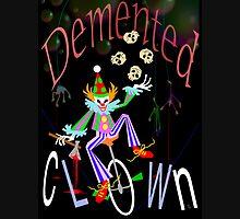 Demented Clown T Unisex T-Shirt