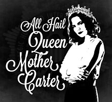 All Hail Queen Mother Carter (White) by hurhurh