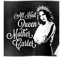 All Hail Queen Mother Carter (White) Poster