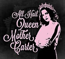 All Hail Queen Mother Carter (Pink) by hurhurh