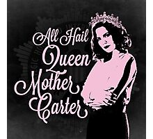 All Hail Queen Mother Carter (Pink) Photographic Print