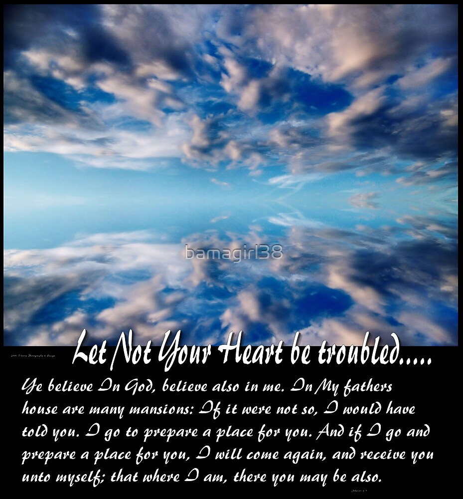 Let Not Your Heart Be Troubled by bamagirl38