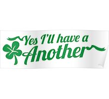 Yes I'll have another with shamrock Clover St Patrick's day design Poster