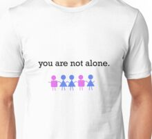 You Are Not Alone Unisex T-Shirt