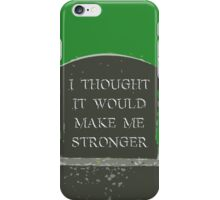 Stronger iPhone Case/Skin