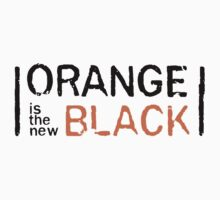 ORANGE IS THE NEW BLACK by tejay