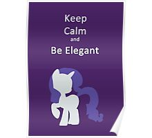 Keep Calm and Be Elegant Poster