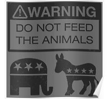WARNING - Don't Feed The Animals Poster