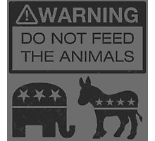 WARNING - Don't Feed The Animals Photographic Print