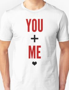 You And Me <3 Unisex T-Shirt