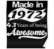 Made in 1972...43  Years of being Awesome Poster