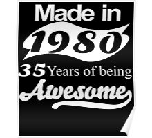 Made in 1980... 35 Years of being Awesome Poster