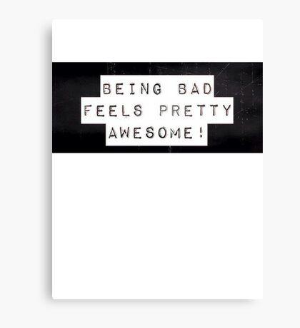 Being bad feels pretty good Canvas Print