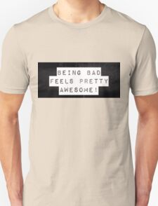 Being bad feels pretty good Unisex T-Shirt