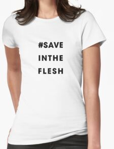 #Save In The Flesh Womens Fitted T-Shirt