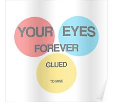 Blind. Your Eyes Forever Glued to Mine. Poster