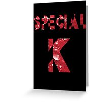 Special K Greeting Card
