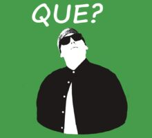 The boss says 'Que?' by B-right