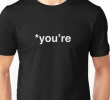 "Wrong ""You're,"" My Friend (White Text) Unisex T-Shirt"
