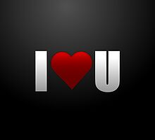 I LOVE U Greeting Card - Not just for Valentines Day. by webart