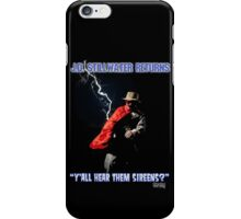 Y'all Hear Them Sireens? iPhone Case/Skin