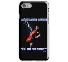 Y'all Hear Them Sireens? iPhone Case/Skin