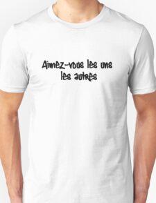 Aimez-vous les uns les autres Unisex T-Shirt