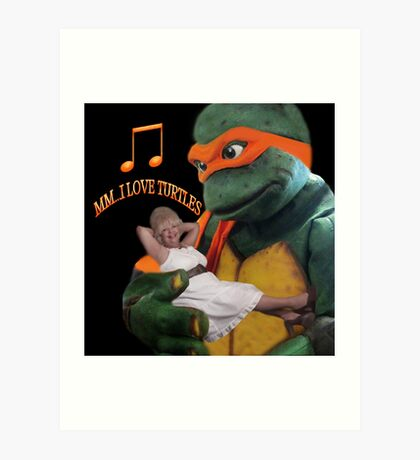 MM...I LOVE TURTLES...SO HAPPY TOGETHER...SELF HUMOUR PICTURE Art Print