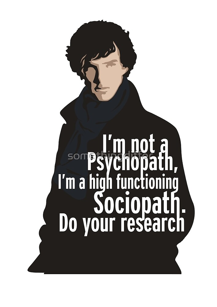 Sherlock - Psychopath/ Sociopath by somethingdiffer