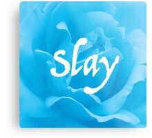 """Slay"" on Blue Flower Metal Print"