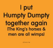 I put Humpty Dumpty together again by michelleduerden