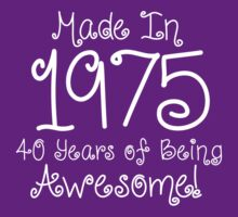 Ladies 'Made in 1975. 40 Years of Being Awesome' T-shirts, Hoodies, Accessories and Gifts by Albany Retro