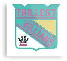 Trillest Villians -NY Metal Print
