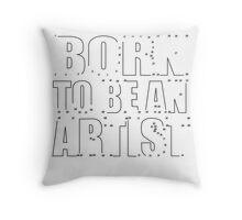 BORN TO BE AN ARTIST (DOT TO DOT) Throw Pillow