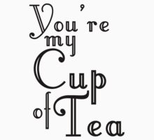You're my Cup of Tea Kids Clothes