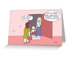 Taught to lie Greeting Card