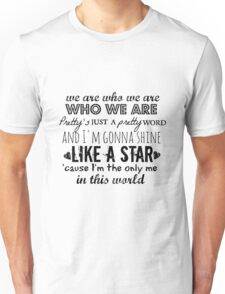 We Are Who We Are Unisex T-Shirt