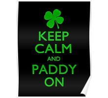 Keep Calm And Paddy On Poster