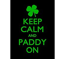 Keep Calm And Paddy On Photographic Print