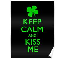 Keep Calm And Kiss Me Poster