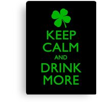 Keep Calm And Drink More Canvas Print