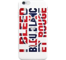 I Bleed Bleu, Blanc et Rouge iPhone Case/Skin