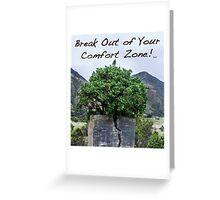 Break Out of Your Comfort Zone Greeting Card