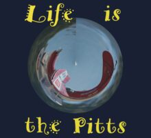 Life Is The Pitts T-shirt Design by muz2142