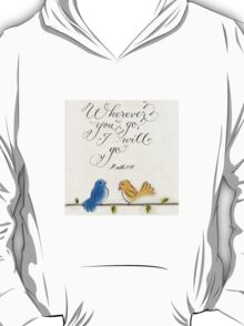 Wherever you go Ruth verse calligraphy art T-Shirt