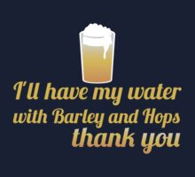 I'll have my water with barley and hops please (beer) Baby Tee