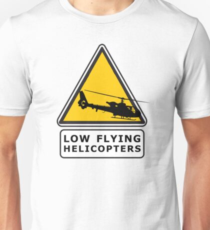 Low Flying Helicopters (1) Unisex T-Shirt