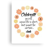 Dave Matthews Band Celebrate Quote Canvas Print