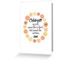 Dave Matthews Band Celebrate Quote Greeting Card