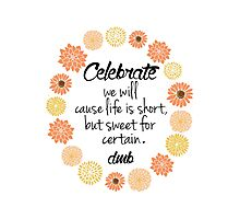 Dave Matthews Band Celebrate Quote Photographic Print